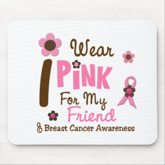 Breast Cancer I Wear Pink For My Friend 12 Mouse Pad