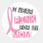 Breast Cancer I Wear Pink For My Mum 37 Round Sticker