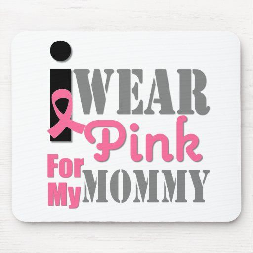 Breast Cancer I Wear Pink Mommy Mousepads