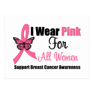 Breast Cancer I Wear Pink Ribbon For All Women Postcard