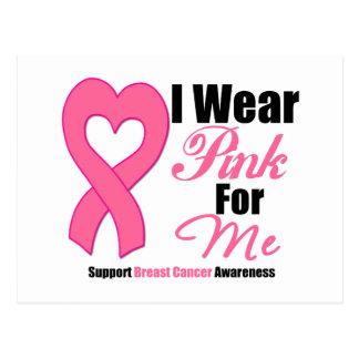 Breast Cancer - I Wear Pink Ribbon For Me Postcard