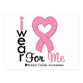 Breast Cancer I Wear Pink Ribbon For Me Postcard
