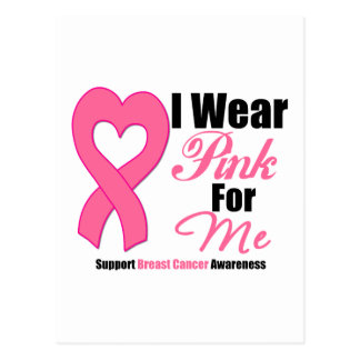Breast Cancer - I Wear Pink Ribbon For Me Postcard