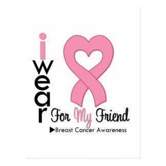 Breast Cancer I Wear Pink Ribbon For My Friend Postcard