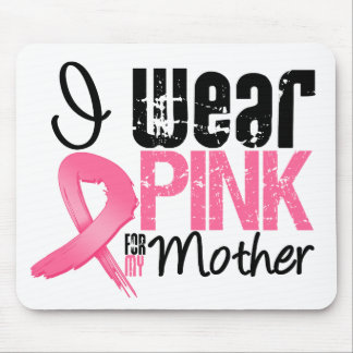 Breast Cancer I Wear Pink Ribbon For My Mother Mouse Pad
