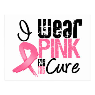 Breast Cancer I Wear Pink Ribbon For The Cure Postcard