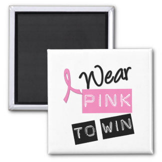 Breast Cancer I Wear Pink To Win Square Magnet