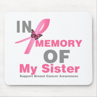 Breast Cancer In Memory of My Sister Mouse Pad