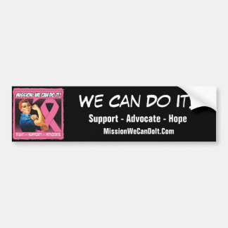 Breast Cancer Mission We Can Do It Bumper Stickers