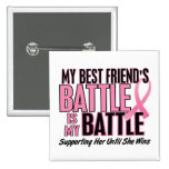 Breast Cancer My BATTLE TOO 1 Best Friend 15 Cm Square Badge
