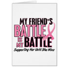 Breast Cancer My BATTLE TOO 1 Friend Card