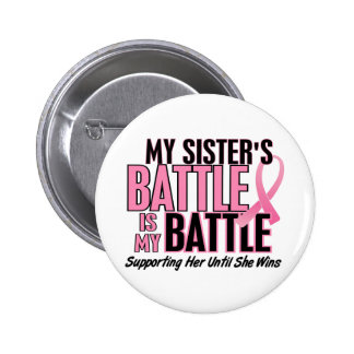 Breast Cancer My BATTLE TOO 1 Sister 6 Cm Round Badge