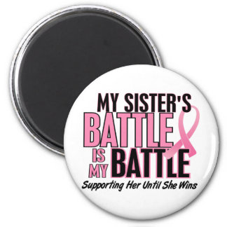 Breast Cancer My BATTLE TOO 1 Sister 6 Cm Round Magnet
