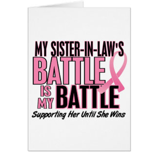 Breast Cancer My BATTLE TOO 1 Sister-In-Law Card