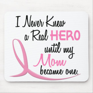 BREAST CANCER Never Knew A Hero 3 MOM Mouse Pad