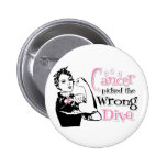 Breast Cancer Picked The Wrong Diva Pinback Button