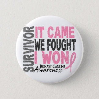 Breast Cancer Survivor It Came We Fought I Won 6 Cm Round Badge