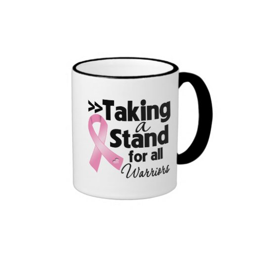 Breast Cancer Taking a Stand For All Warriors Coffee Mugs