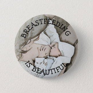 Breastfeeding is Beautiful Button