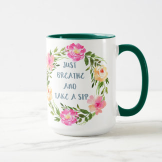 Breathe and Sip Mug