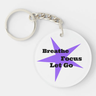 Breathe, Focus, Let Go - Relaxation Reminder Key Ring