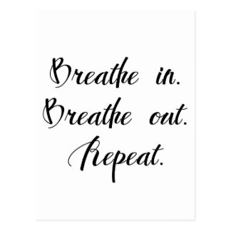 Breathe In. Breathe Out. Inspirational Postcard