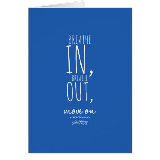 Breathe In Breathe Out White Inspirational Quote Card