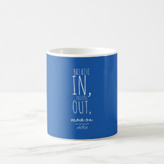 Breathe In Breathe Out White Inspirational Quote Coffee Mug