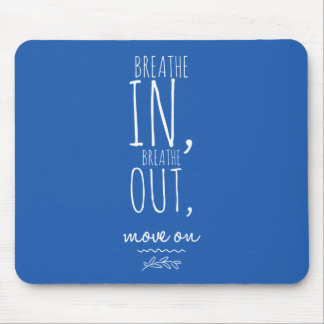 Breathe In Breathe Out White Inspirational Quote Mouse Pad