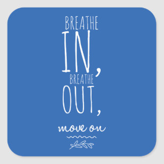 Breathe In Breathe Out White Inspirational Quote Square Sticker