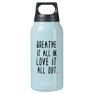 Breathe It in & Love it Out Tumbler Insulated Water Bottle