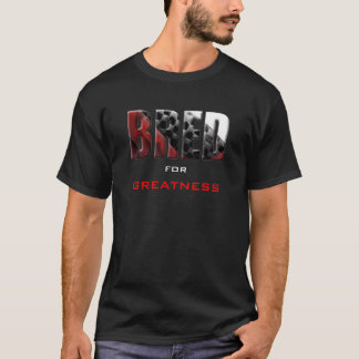 BRED for Greatness T-Shirt