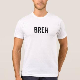 BREH T-Shirt