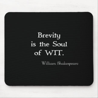 Brevity is the Soul of Wit Shakespeare Quote Mouse Pad