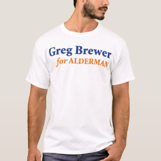 Brewer for Alderman T-Shirt