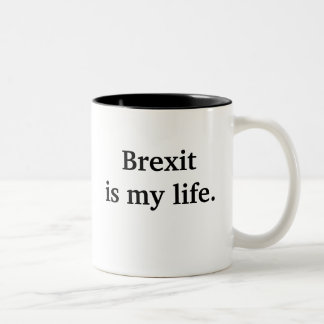 Brexit Is My Life - Funny Political Quote Two-Tone Coffee Mug