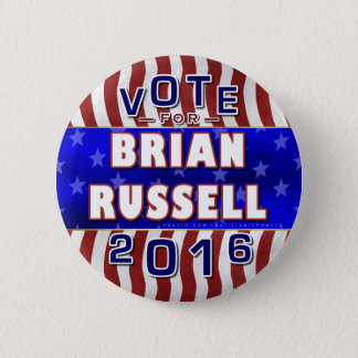 Brian Russell President 2016 Election Republican 6 Cm Round Badge