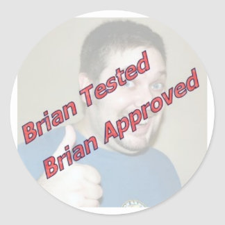 Brian Tested, Brian Approved Classic Round Sticker