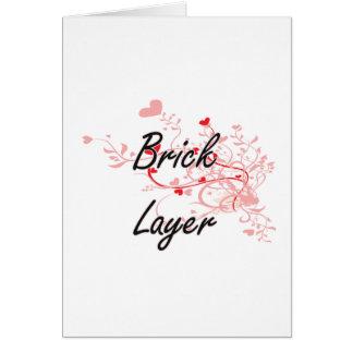Brick Layer Artistic Job Design with Hearts Greeting Card