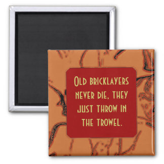 bricklayers throw in the trowel joke magnet