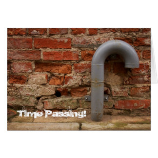 Bricks And Tube - Time Passing -  Greeting Card