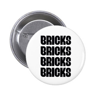 BRICKS BRICKS BRICKS PINBACK BUTTONS