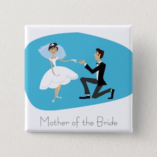 Bridal Shower Favour-Mother of the Bride 15 Cm Square Badge