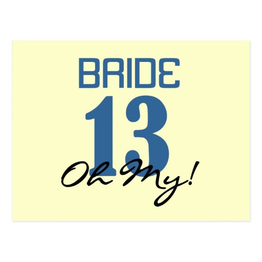 Bride 13 Oh My Blue Post Cards