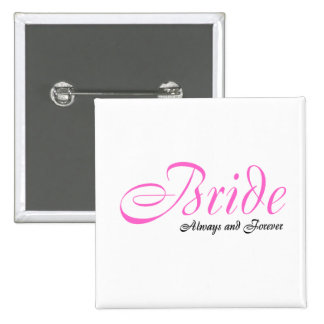 Bride Always and Forever Button
