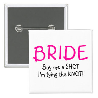 Bride (Buy Me A Shot Im Tying The Knot) 15 Cm Square Badge