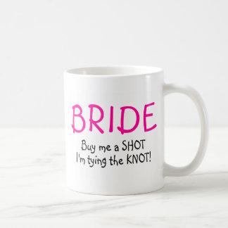 Bride (Buy Me A Shot Im Tying The Knot) Coffee Mug
