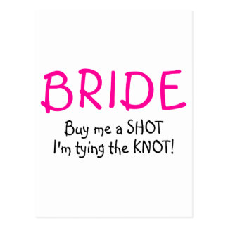 Bride (Buy Me A Shot Im Tying The Knot) Postcard
