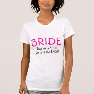 Bride Buy Me A Shot Im Tying The Knot Tshirts
