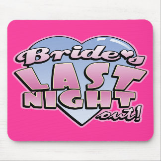 Bride s Last Night Out Bachelorette Party Mouse Pad